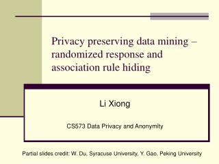 Privacy preserving data mining – randomized response and association rule hiding