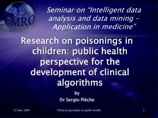 "Seminar on ""Intelligent data analysis and data mining – Application in medicine"""