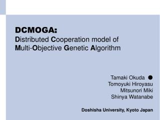 DCMOGA : D istributed  C ooperation model of  M ulti- O bjective  G enetic  A lgorithm