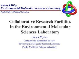 Collaborative Research Facilities in the Environmental Molecular Sciences Laboratory