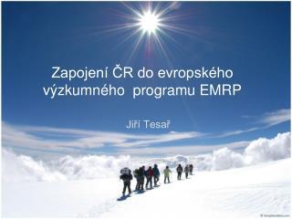 Zapojení ČR do evropského výzkumnéhoprogramu EMRP