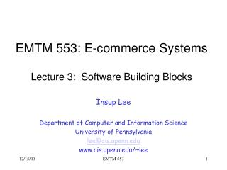 EMTM 553: E-commerce Systems Lecture 3:  Software Building Blocks