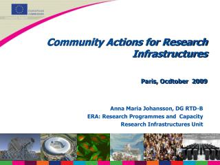 Community Actions for Research Infrastructures Paris, Ocdtober  2009