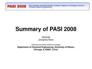 Summary of PASI 2008