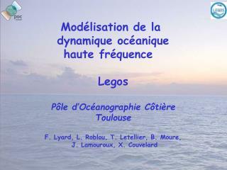 Modélisation de la  dynamique océanique haute fréquence   Legos Pôle d'Océanographie Côtière
