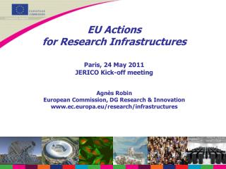 EU Actions  for Research Infrastructures Paris, 24 May 2011 JERICO Kick-off meeting Agnès Robin