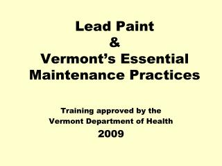Lead Paint & Vermont's Essential Maintenance Practices