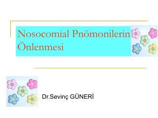 Nosocomial Pn�monilerin �nlenmesi