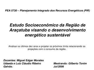Estudo Socioeconômico da Região de Araçatuba visando o desenvolvimento energético sustentável