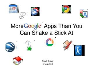 More             Apps Than You Can Shake a Stick At