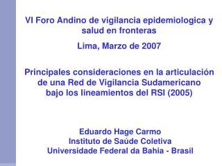 Eduardo Hage Carmo  Instituto de Saúde Coletiva Universidade Federal da Bahia - Brasil