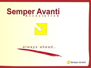 Semper Avanti Association was founded in 2000 by a group of young people.