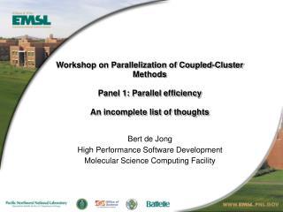 Bert de Jong High Performance Software Development Molecular Science Computing Facility