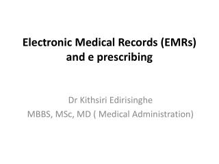 Electronic Medical Records (EMRs) and e prescribing