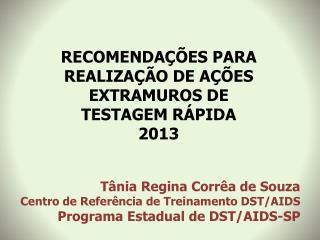 RECOMENDA��ES PARA REALIZA��O DE A��ES EXTRAMUROS DE  TESTAGEM R�PIDA 2013