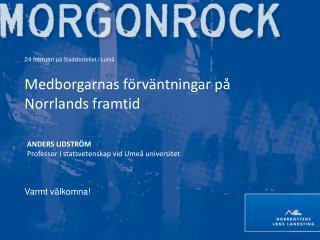 24 februari  på Stadshotellet i Luleå