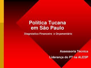 Política Tucana em São Paulo Diagnóstico Financeiro e Orçamentário