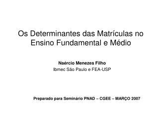 Os Determinantes das Matr�culas no  Ensino Fundamental e M�dio