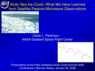 Arctic Sea Ice Cover: What We Have Learned  from Satellite Passive-Microwave Observations