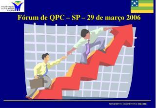 Fórum de QPC – SP – 29 de março 2006