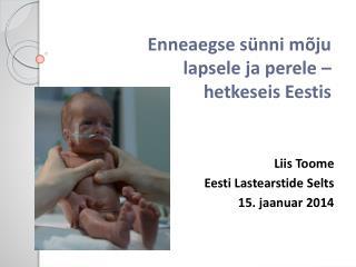 Enneaegse sünni mõju  lapsele ja perele –  hetkeseis Eestis