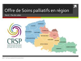 Offre de Soins palliatifs en r�gion