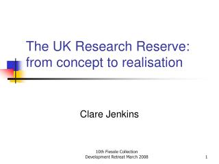The UK Research Reserve: from concept to realisation
