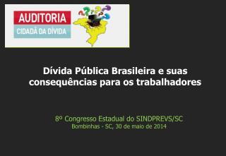 8º Congresso Estadual do SINDPREVS/SC Bombinhas - SC, 30 de maio de 2014