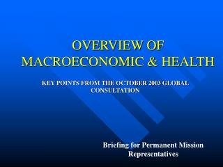 OVERVIEW OF MACROECONOMIC & HEALTH