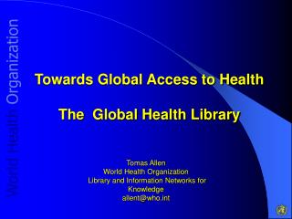 Towards Global Access to Health The  Global Health Library