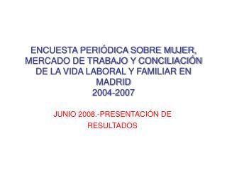 JUNIO 2008.-PRESENTACIÓN DE RESULTADOS