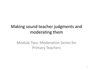 Making sound teacher judgments and moderating them