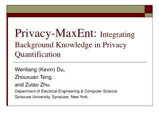Privacy-MaxEnt: Integrating Background Knowledge in Privacy Quantification