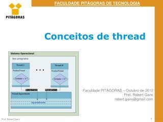 Faculdade PITÁGORAS – Outubro de 2012 Prof. Robert Gans robert.gans@gmail