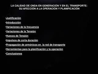 LA CALIDAD DE ONDA EN GENERACIÓN Y EN EL TRANSPORTE:  SU AFECCIÓN A LA OPERACIÓN Y PLANIFICACIÓN