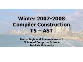 Winter 2007-2008 Compiler Construction T5 – AST