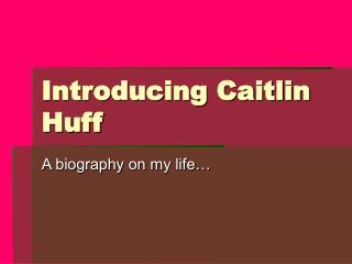 Introducing Caitlin Huff