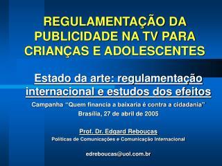 REGULAMENTAÇÃO DA PUBLICIDADE NA TV PARA CRIANÇAS E ADOLESCENTES