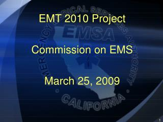 EMT 2010 Project Commission on EMS March 25, 2009