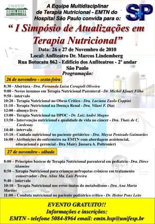 A Equipe Multidisciplinar de Terapia Nutricional - EMTN do  Hospital São Paulo convida para o: