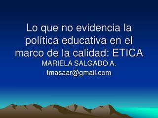 Lo que no evidencia la política educativa en el marco de la calidad: ETICA