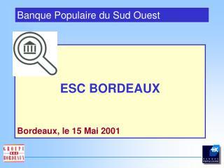 ESC BORDEAUX Bordeaux, le 15 Mai 2001