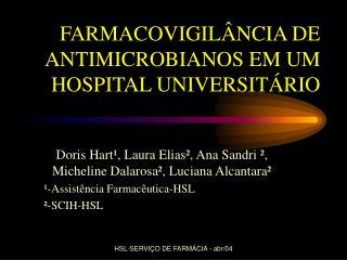 FARMACOVIGIL�NCIA DE ANTIMICROBIANOS EM UM HOSPITAL UNIVERSIT�RIO