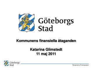 Kommunens finansiella åtaganden Katarina Glimstedt 11 maj 2011