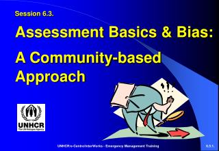 Session 6.3.	 Assessment Basics & Bias: A Community-based Approach