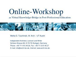 Online-Workshop as Virtual Knowledge-Bridge in Post-Professional Education