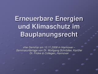 Erneuerbare Energien und Klimaschutz im Bauplanungsrecht