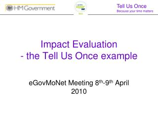 Impact Evaluation - the Tell Us Once example