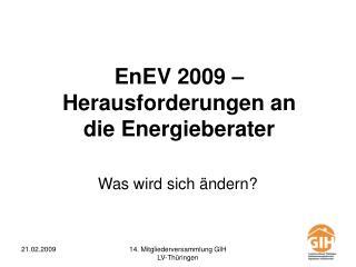 EnEV 2009 – Herausforderungen an die Energieberater