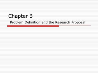Chapter 6  Problem Definition and the Research Proposal
